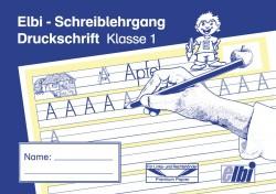 Elbi Schreiblehrgang Druckschrift Schreiben lernen / ABC lernen für Grundschule, Förderschule und Flüchtlinge in Übergangsklassen oder Intensivklassen